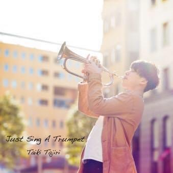 1stアルバム『Just Sing A Trumpet』